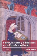 LIBROS, LECTORES Y BIBLIOTECAS EN LA ESPAÑA MEDIEVAL, de Isabel Beceiro 9788496633216