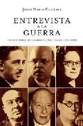 Entrevista A La Guerra: 100 Converses De Lluis Companys A Pau Casals (1936 - 1939) por Josep Maria Figueres Gratis