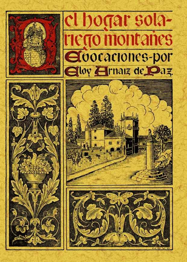 El Hogar Solariego Montañes: Evocaciones (ed. Facs. De La Ed. De: Madrid: Nuevas Graficas, 1935) (ed. Facsimil) por Eloy Arnaiz De Paz epub