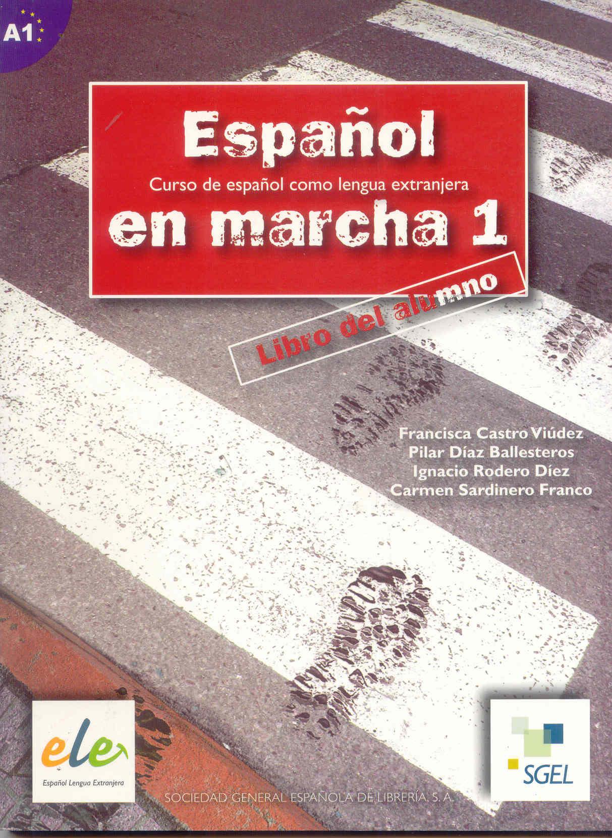 Español En Marcha 1: Libro Del Alumno (curso Del Español Como Len Gua Extranjera) por Vv.aa.