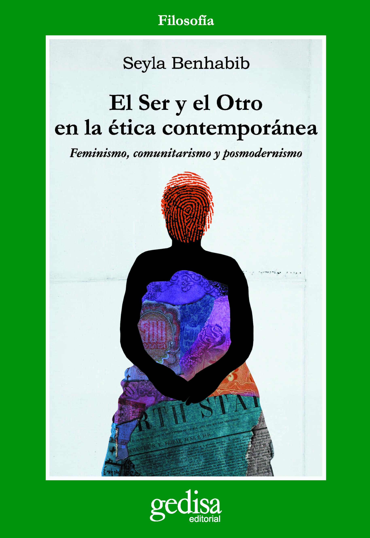 El Ser Y El Otro En La Etica Contemporanea: Feminismo, Comunitari Smo Y Posmodernismo por Seyla Benhabib epub