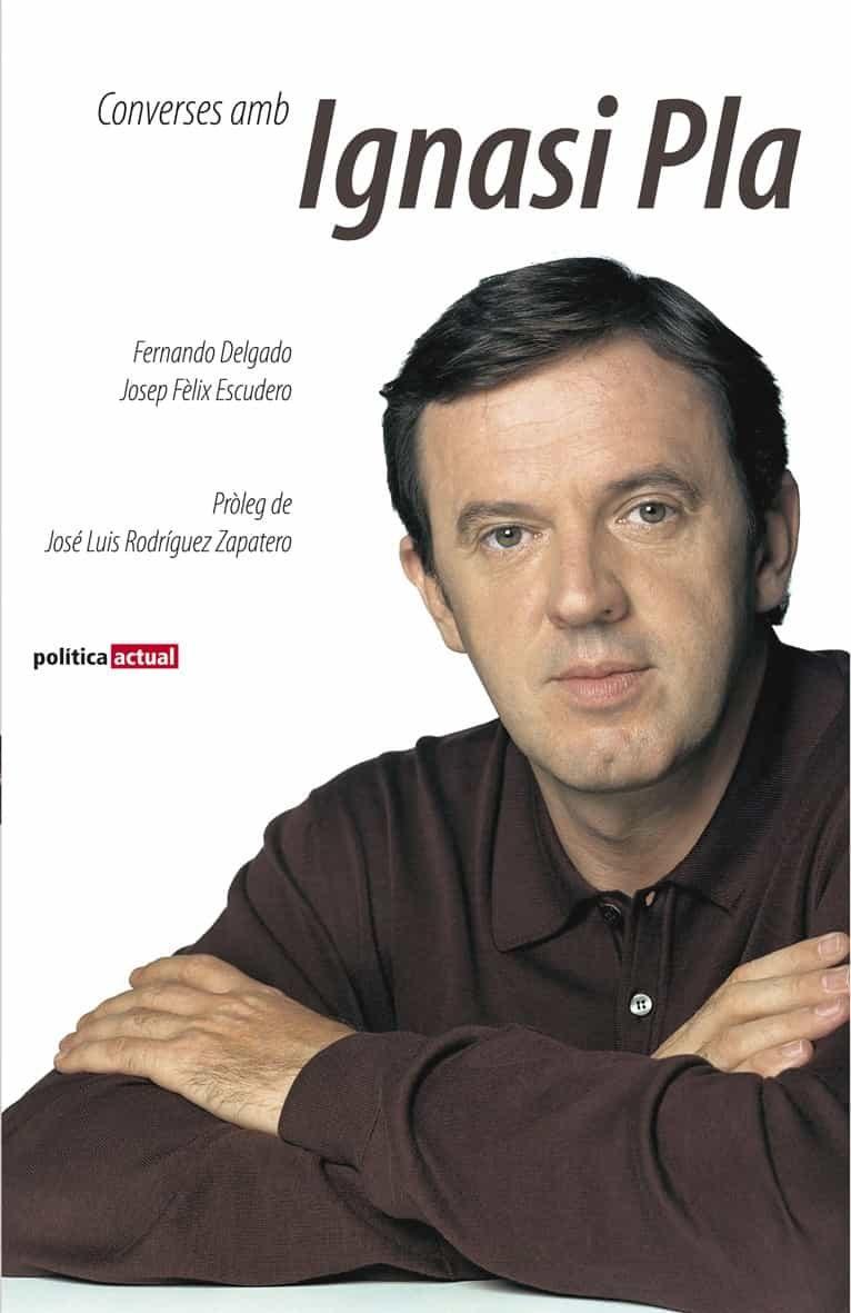 Converses Amb Ignasi Pla por Josep Felix Escudero;                                                                                    Fernando Delgado epub