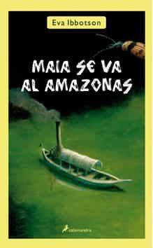 MAIA SE VA AL AMAZONAS   EVA IBBOTSON   Comprar libro 9788498384116