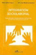 Integracion Sociolaboral: Trabajadores Con Discapacidad Intelectu Al En Centros Especiales De Empleo por Pilar Ibañez Lopez epub