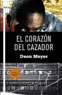 El Corazon Del Cazador por Deon Meyer