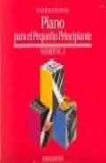 Piano Para Pequeño Principiante. Nivel Elemental A. (piano Basico De Bastien) (wp230e) por James Bastien