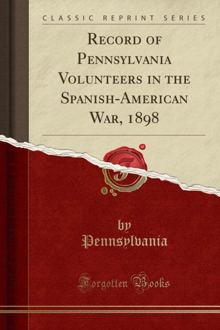 Record Of Pennsylvania Volunteers In The Spanish-american War, 1898 (classic Reprint) por Pennsylvania Pennsylvania-