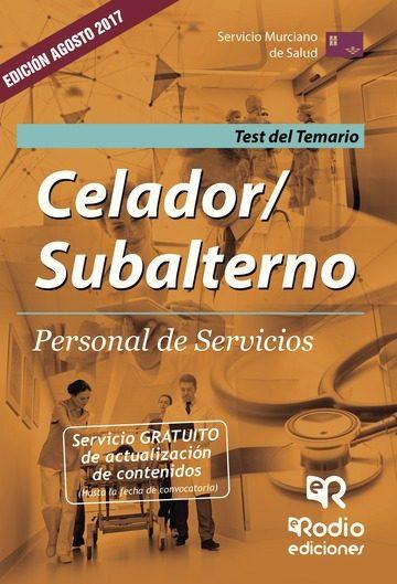 Celador/subalterno. Personal De Servicios. Test Del Temario. Servicio Murciano De Salud   por Vv.aa.
