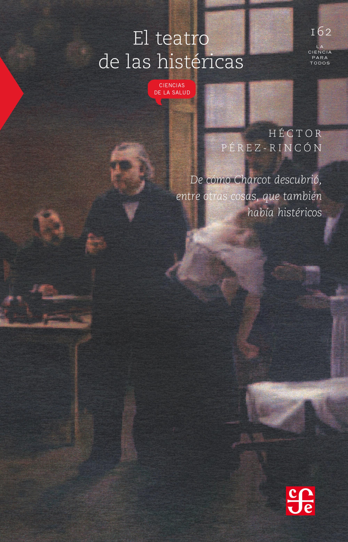 El Teatro De Las Histéricas   por Hector Perez-rincon