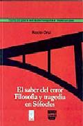 El Saber Del Error: Filosofia Y Tragedia En Sofocles por Rocio Orsi epub
