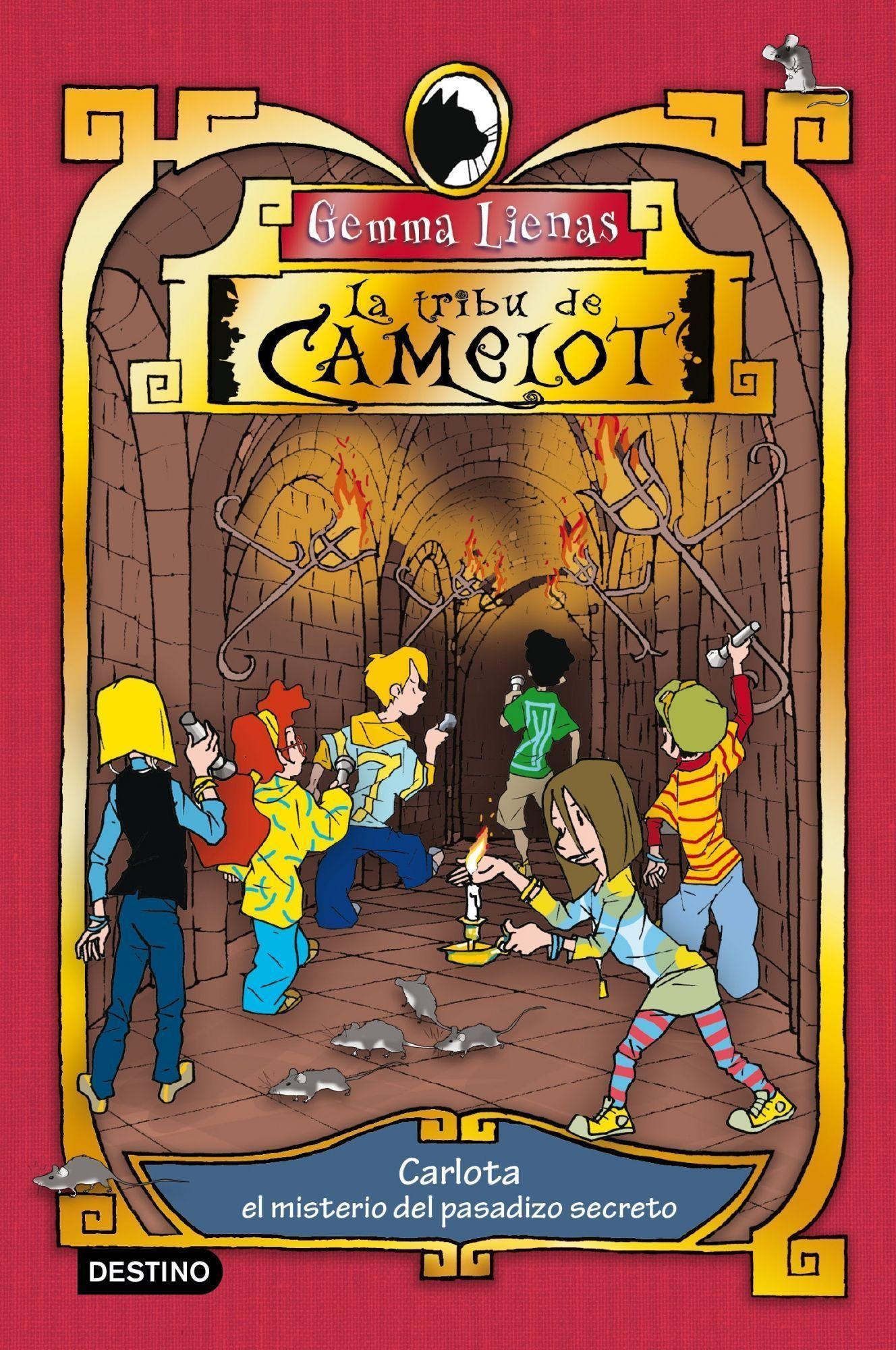 La Tribu De Camelot 2: Carlota Y El Misterio Del Pasadizo Secreto por Gemma Lienas
