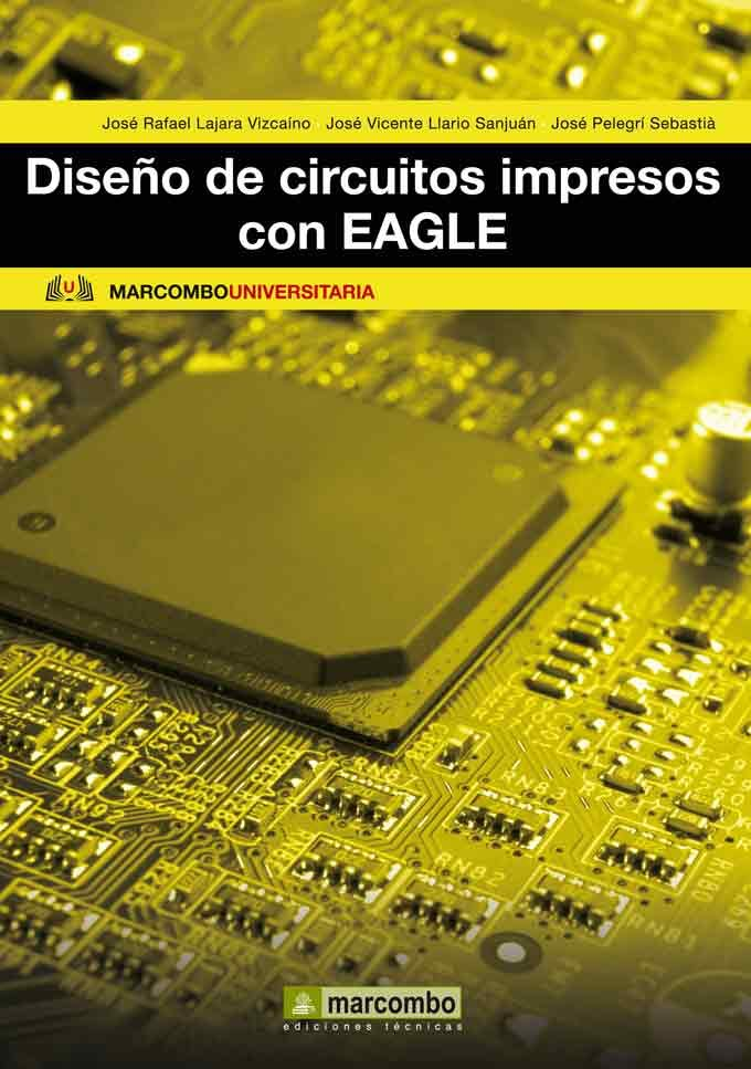 diseño de circuitos impresos con eagle-jose rafael lajara vizcaino-jose pelegri sebastia-9788426720726