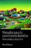 Virtudes Para La Convivencia Familiar: Vivir Unidos Y Dejar Vivir por David Isaacs epub
