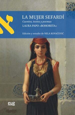 La Mujer Sefardí: Cuentos, Textos Y Poemas por Laura Papo ´bohoreta´
