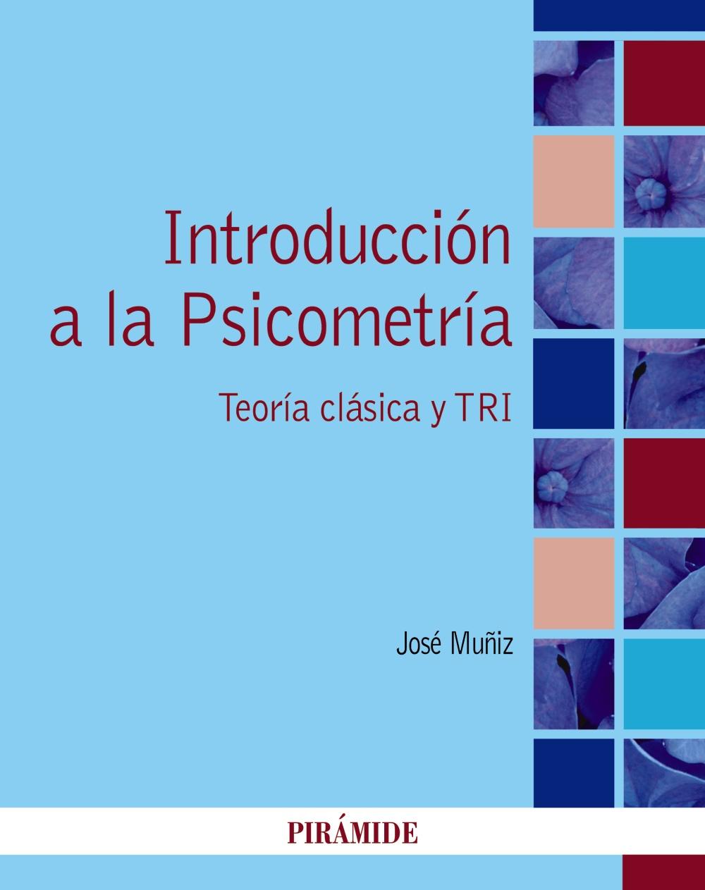 Introducción A La Psicometría por Jose Muñiz Fernandez