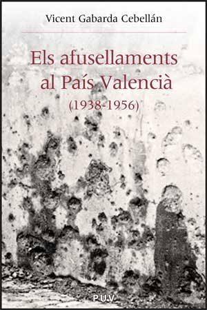 Els Afusellaments Al Pais Valencia por Vicente A. Gabarda Cebellan Gratis