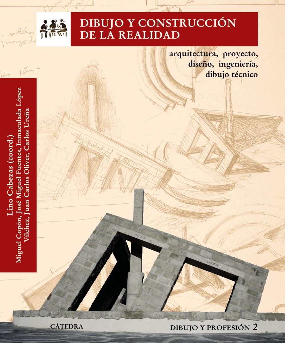 DIBUJO Y CONSTRUCCION DE LA REALIDAD ARQUITECTURA PROYECTO DIS