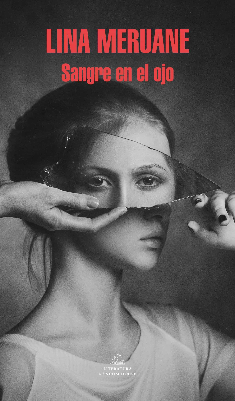 Sangre En El Ojo por Lina Meruane