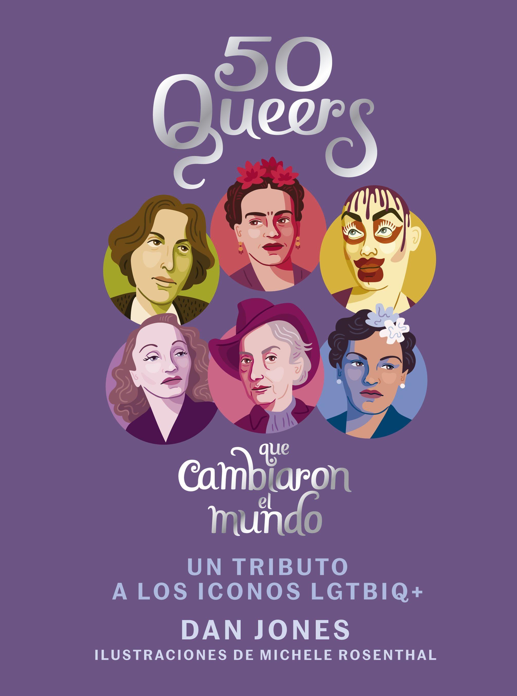 50 Queers Que Cambiaron El Mundo por Dan Jones
