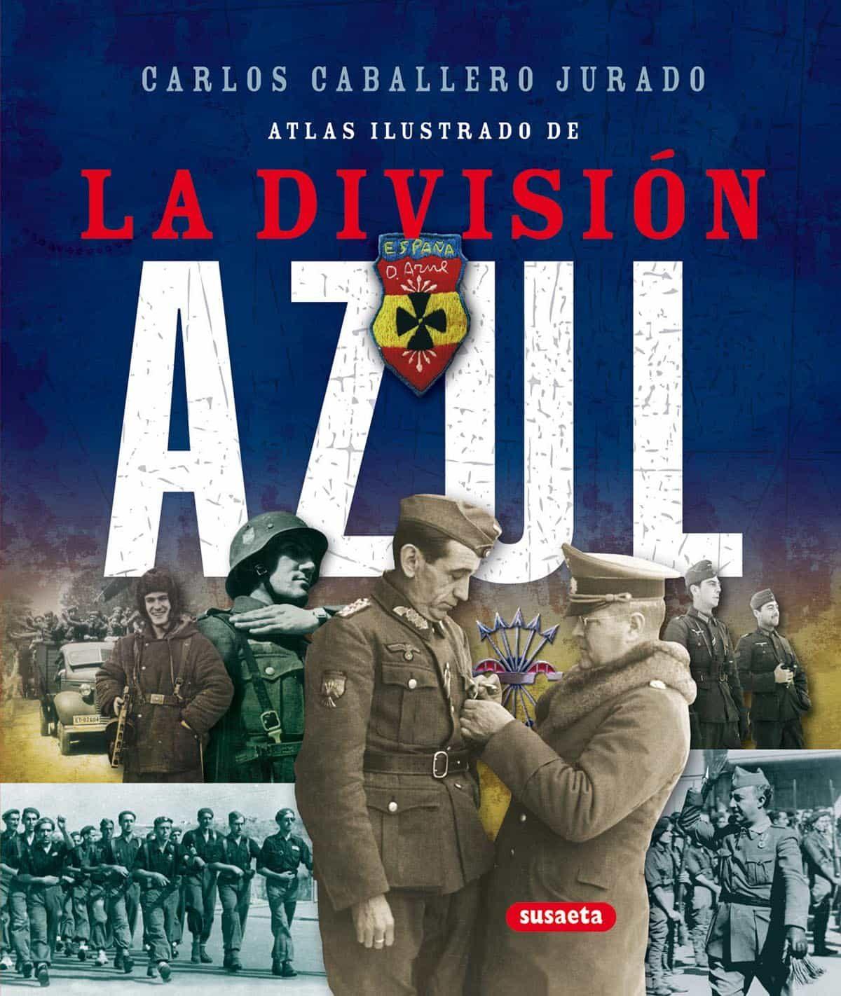 Enciclopedia Ilustrada De La Division Azul por Vv.aa.