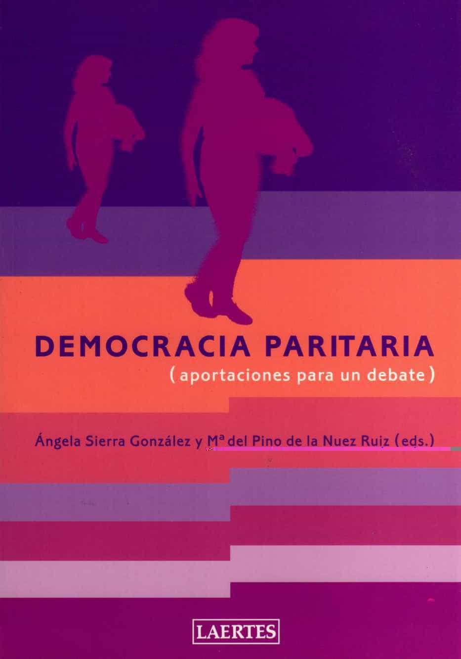 Democracia Paritaria Aportaciones Para Un Debate por Angela Sierra Gonzalez