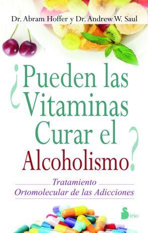 ¿pueden Las Vitaminas Curar El Alcoholismo?   por Abram Hoffer, Andrew Saul