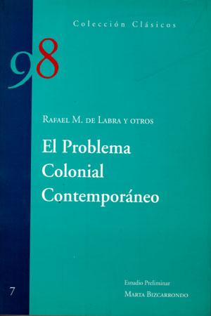 El Problema Colonial Contemporaneo (clasicos Del 98) por Rafael M. Labra Et Al.