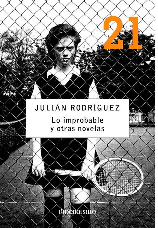 Lo Improbable Y Otras Novelas por Julian Rodriguez epub