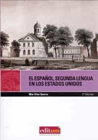 El Español, Segunda Lengua En Los Estados Unidos por Mar Vilar Garcia