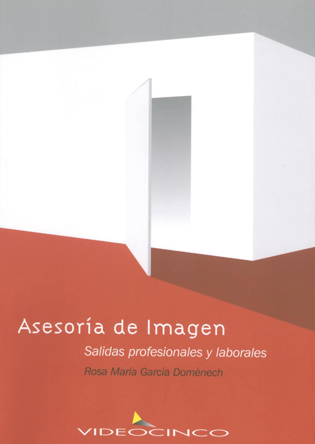 Asesoria De Imagen, Salidas Profesionales Y Laborales (ciclos For Mativos De Grado Superior) por Rosa Maria Garcia Domenech epub