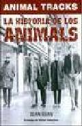 Animals Track : La Histiria De Los Animals por Sean Egan