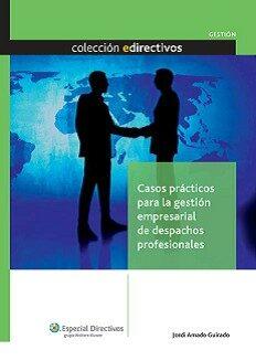 Casos Practicos Gestion Empresarial De Despachos por Jordi Amado Guirado Gratis