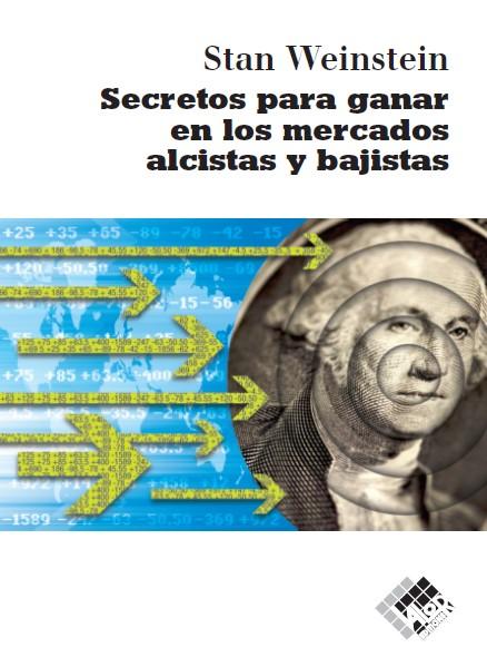 Secretos Para Ganar En Los Mercados Alcistas por Stan Weinstein