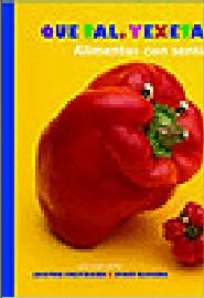 Que Tal, Vexetal?: Alimentos Con Sentimentos por Joost Elffers
