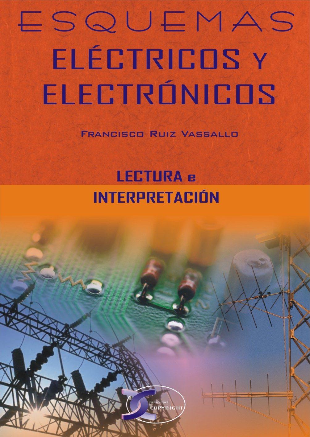 Esquemas Eléctricos Y Electrónicos   por Francisco Ruiz Vassallo