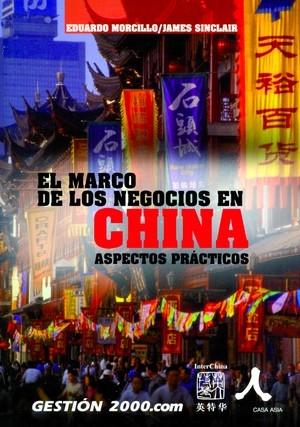 El Marco De Los Negocios En China: Aspectos Practicos por Eduardo Morcillo;                                                                                    James Sinclair epub