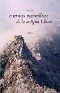 Cuentos Maravillosos De La Antigua China por Vv.aa.;                                                                                                                                                                                                          Anonimo Gratis