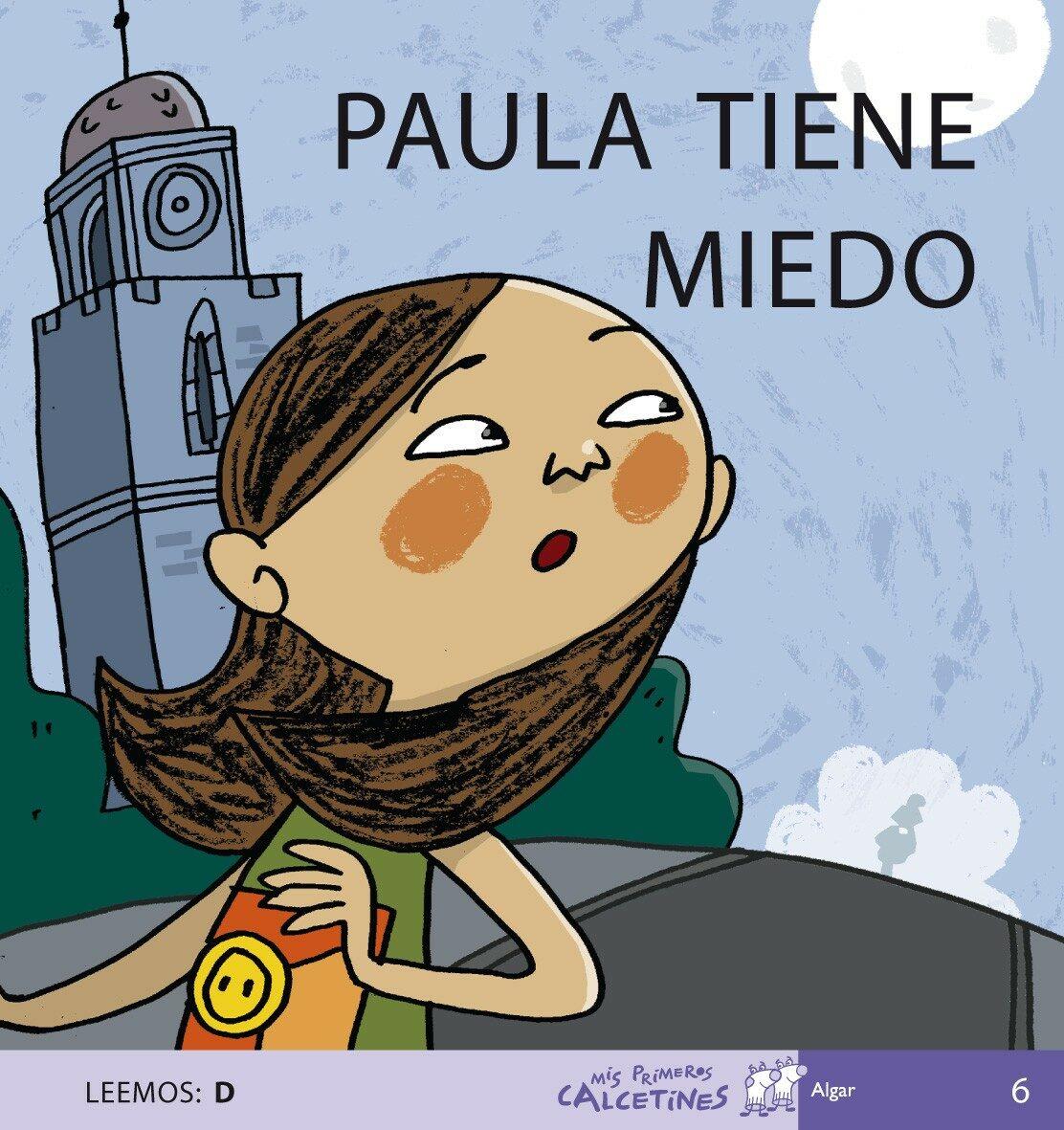 Paula Tiene Miedo (mis Primeros Calcetines; 6) (mayusculas) por Teresa Soler