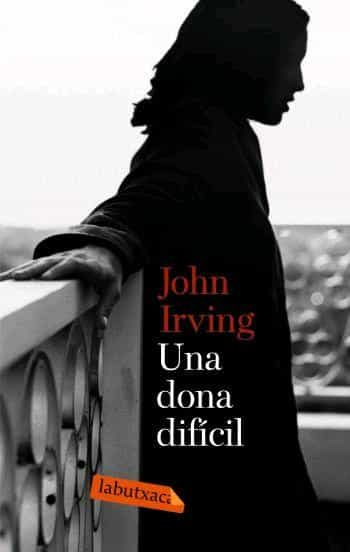 Una Dona Dificil por John Irving epub