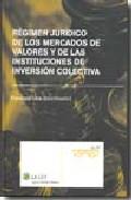 Regimen Juridico De Los Mercados De Valores Y De Las Institucione S De Inversion Colectiva por Francisco Uria epub