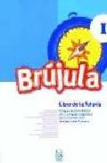 Brujula 1: Libro De La Tutoria (programa Comprensivo De Orientaci On Educativa Para El Primer Ciclo De Educacion Primaria) por Vv.aa. epub