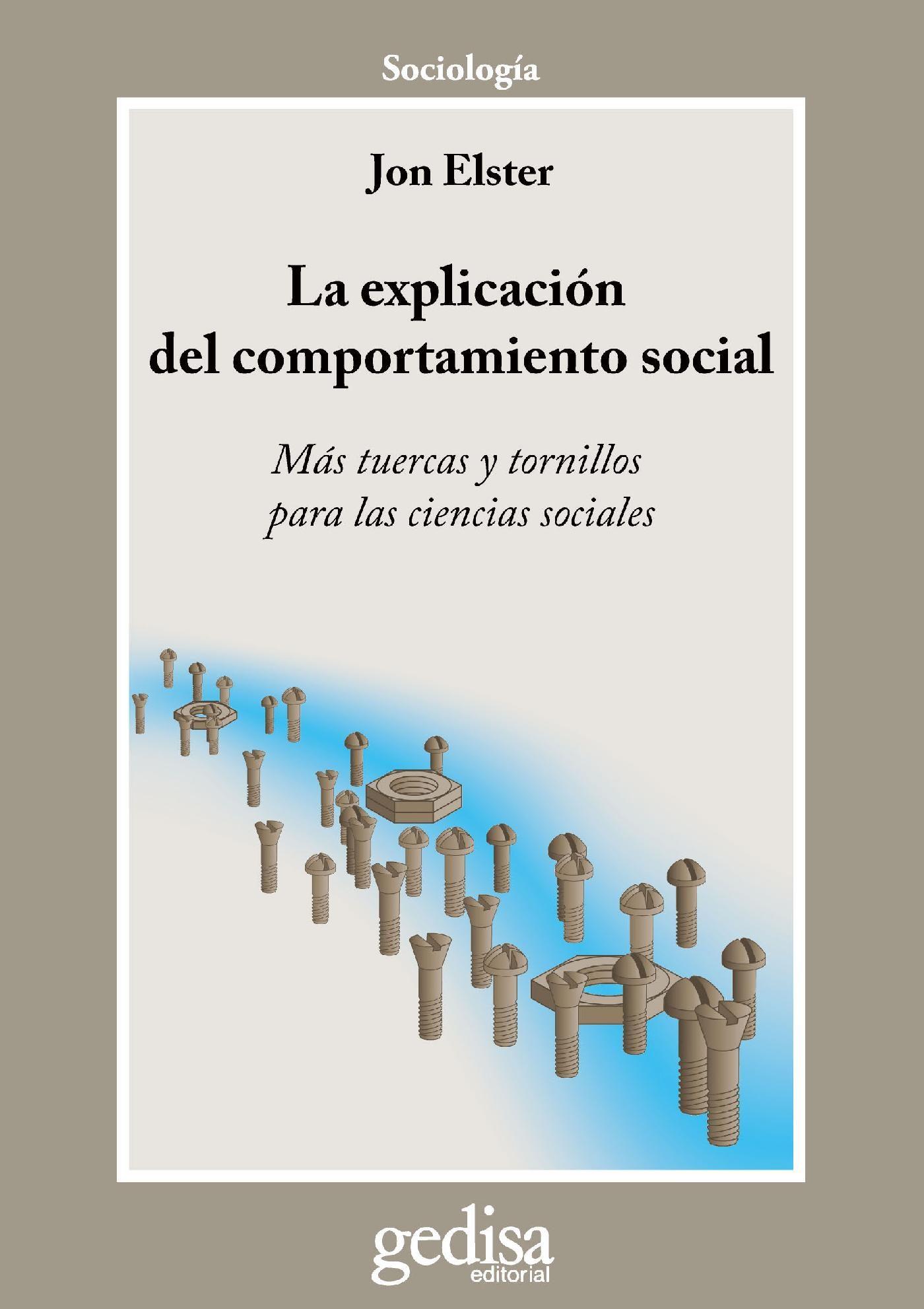 La Explicación Del Comportamiento Social   por Jon Elster