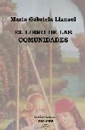 El Libro De Las Comunidades: Geografia De Rebeldes I por Maria Gabriela Llansol Gratis