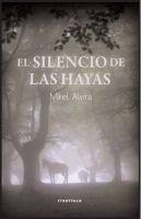 El Silencio De Las Hayas por Mikel Alvira