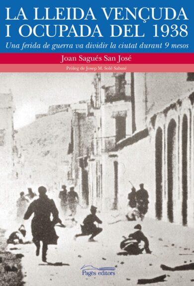 La Lleida Vençuda I Ocupada Del 1938 por Joan Sagues San Jose epub