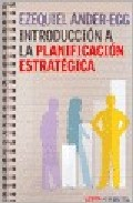 Introduccion A La Planificacion Estrategica por Ezequiel Ander-egg