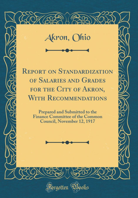 Descargar libros de google books mac Report On Standardization Of Salaries And Grades For The City Of Akron, With Recommendations