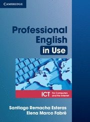 Professional English In Use For Computers And The Internet: Ict por Santiago Remacha Esteras