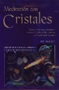 Meditacion Con Cristales (libro De Meditaciones + 17 Cristales + 10 Cartas De Meditacion Interactiva) por Sue Parlett epub