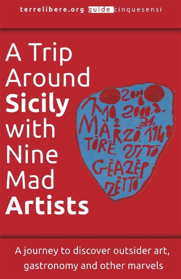 Descarga gratuita A Trip Around Sicily With Nine Mad Artists Epub